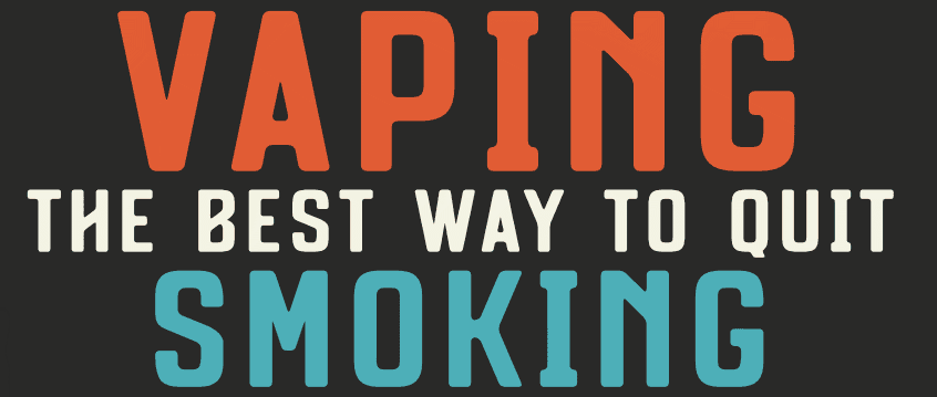 Vaping helps you quit smoking